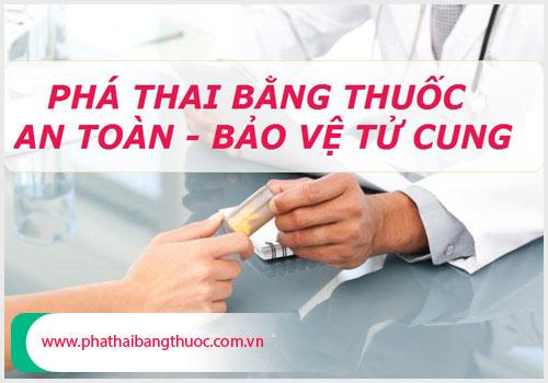 Phá thai bằng thuốc là phương pháp phá thai an toàn, bảo vệ tử cung